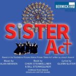 SISTER ACT 22-25 April 2020 at The Maltings